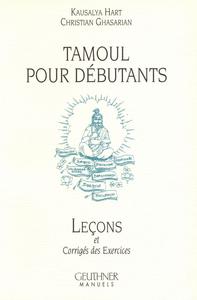 TAMOUL POUR DEBUTANTS : LECONS ET CORRIGES DES EXERCICES