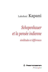 SCHOPENHAUER ET LA PENSEE INDIENNE - SIMILITUDES ET DIFFERENCES
