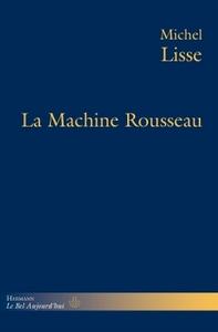 LA MACHINE ROUSSEAU
