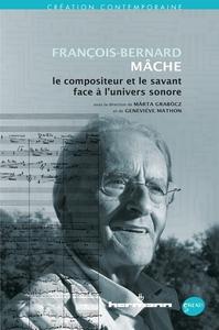 FRANCOIS-BERNARD MACHE : POETE ET SAVANT FACE A L'UNIVERS SONORE