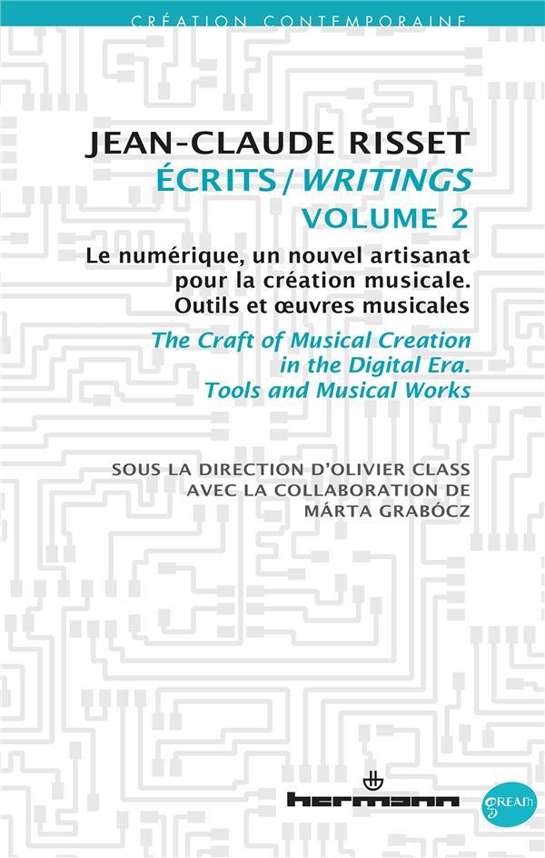 ECRITS - VOLUME 2 - LE NUMERIQUE, UN NOUVEL ARTISANAT POUR LA CREATION MUSICALE