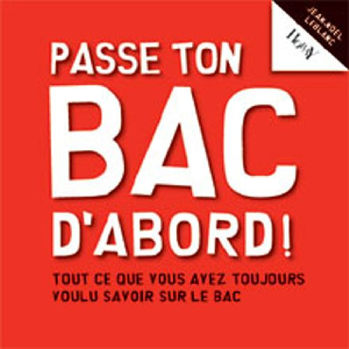 PASSE TON BAC D'ABORD