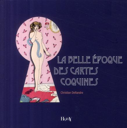 BELLE EPOQUE DES CARTES COQUINES (LA)