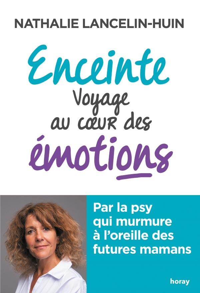 ENCEINTE VOYAGE AU COEUR DES EMOTIONS