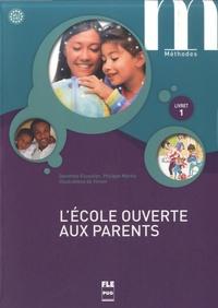 ECOLE OUVERTE AUX PARENTS (L') - LIVRET 1 - LIVRE ELEVE