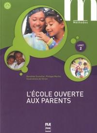 ECOLE OUVERTE AUX PARENTS (L') - LIVRET 2 - LIVRE ELEVE