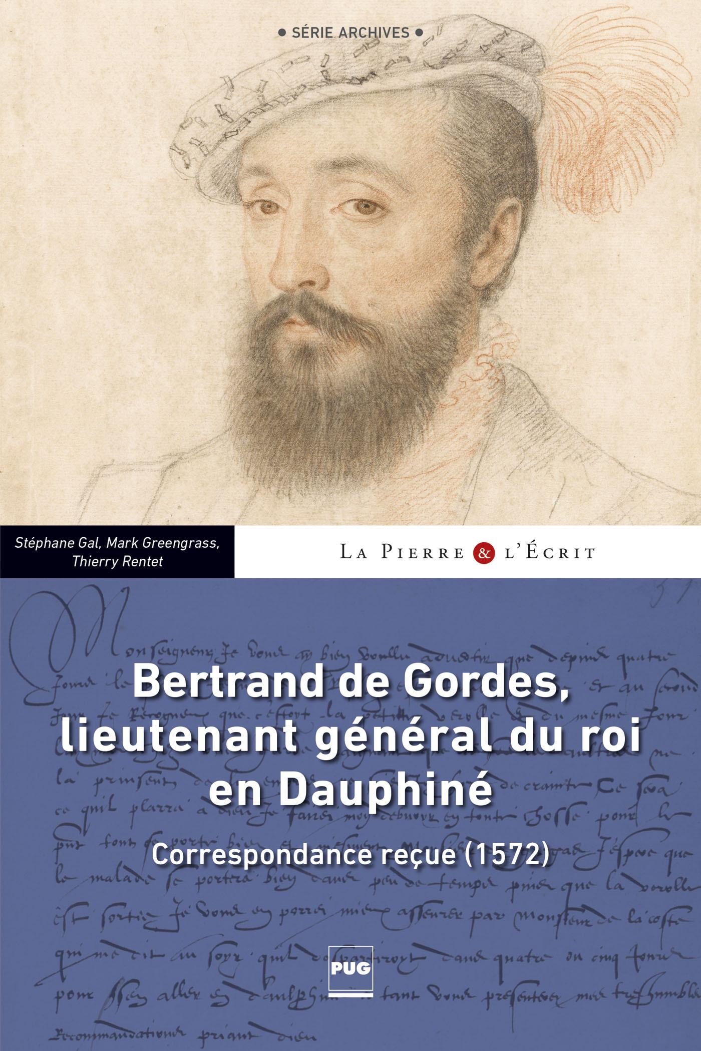BERTRAND DE GORDES, LIEUTENANT GENERAL DU ROI EN DAUPHINE