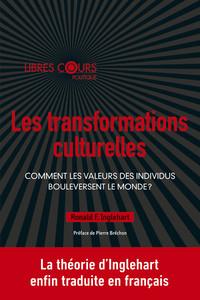 LES TRANSFORMATIONS CULTURELLES - COMMENT LES VALEURS DES INDIVIDUS BOULEVERSE LE MONDE ?