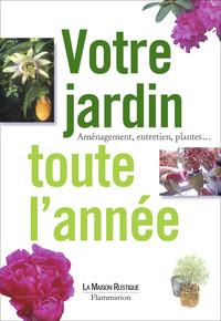 VOTRE JARDIN TOUTE L'ANNEE