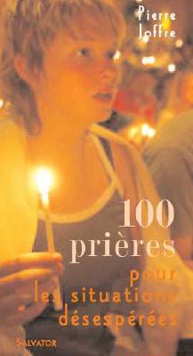 100 PRIERES POUR SITUATIONS DIFFICILES