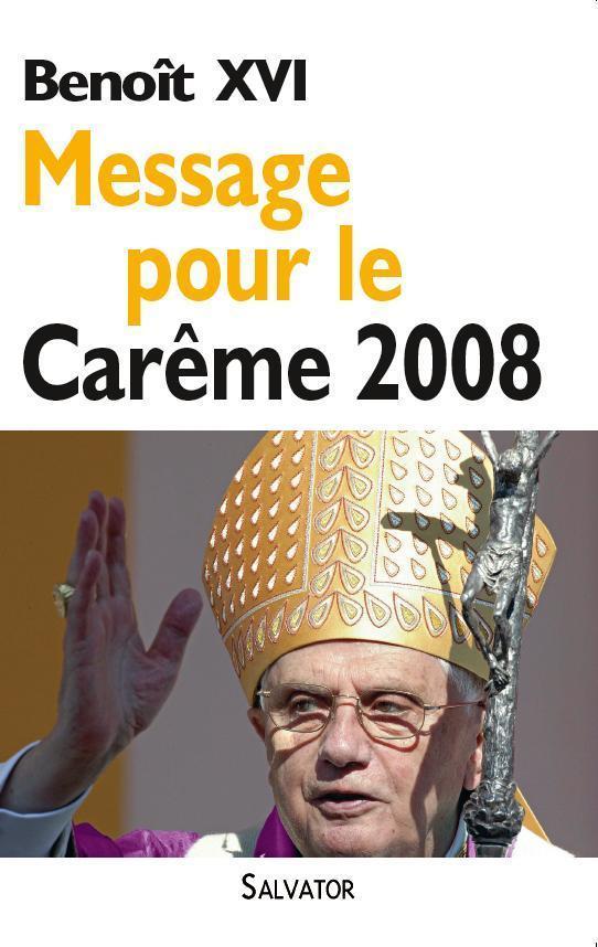MESSAGE POUR LE CAREME 2008
