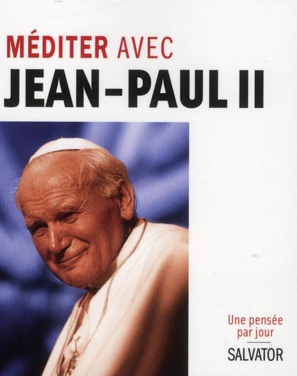 MEDITER AVEC JEAN-PAUL II