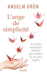 L'ANGE DE SIMPLICITE ET AUTRES MESSAGES CELESTES QUI RENDENT LA VIE PLUS LEGERE