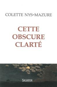CETTE OBSCURE CLARTE