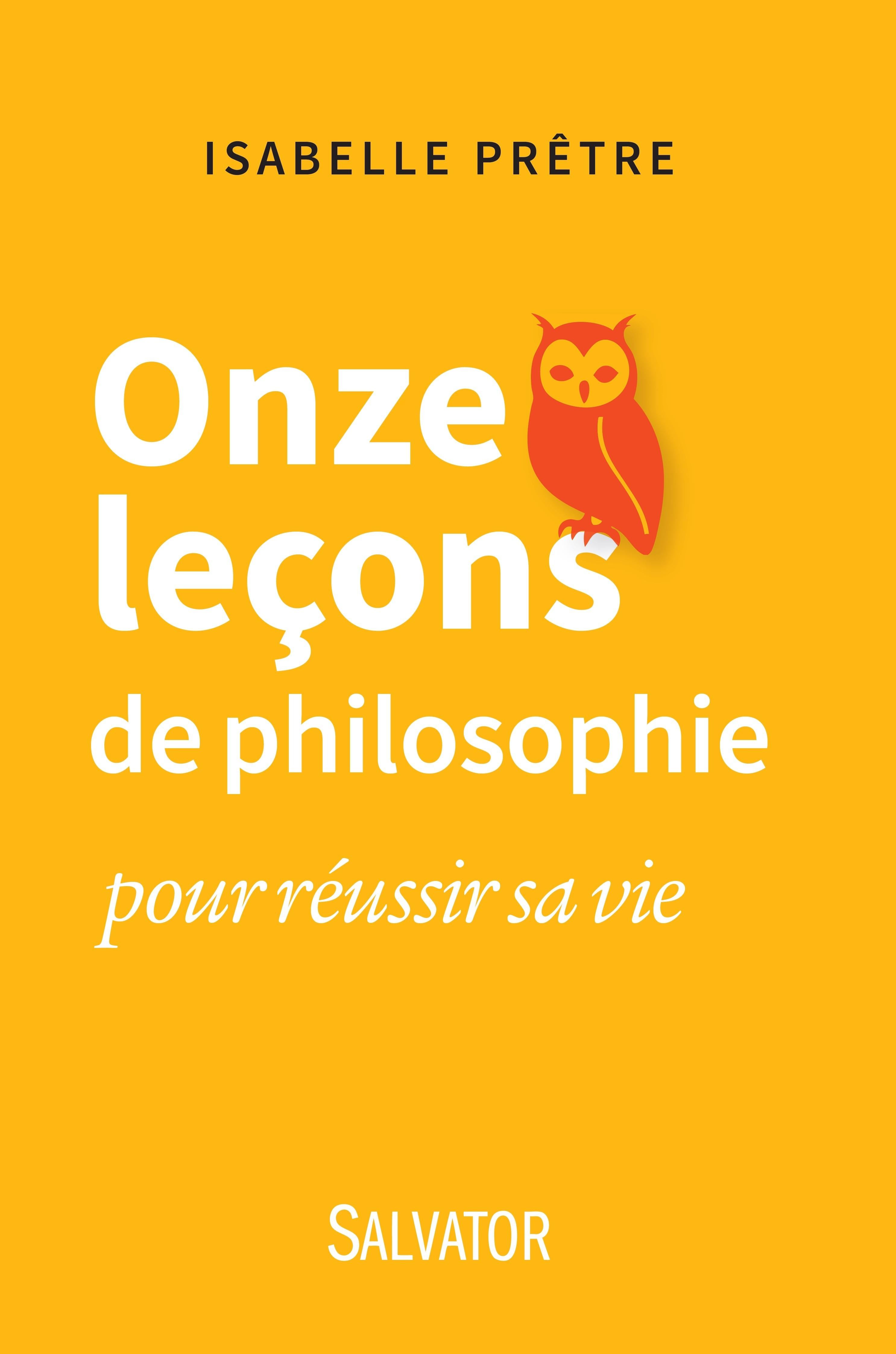ONZE LECONS DE PHILOSOPHIE POUR REUSSIR SA VIE