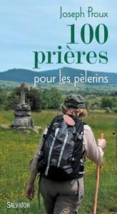 100 PRIERES POUR POUR LES PELERINS