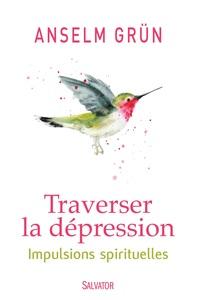 TRAVERSER LA DEPRESSION. IMPULSIONS SPIRITUELLES