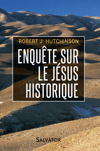 ENQUETE SUR LE JESUS HISTORIQUE