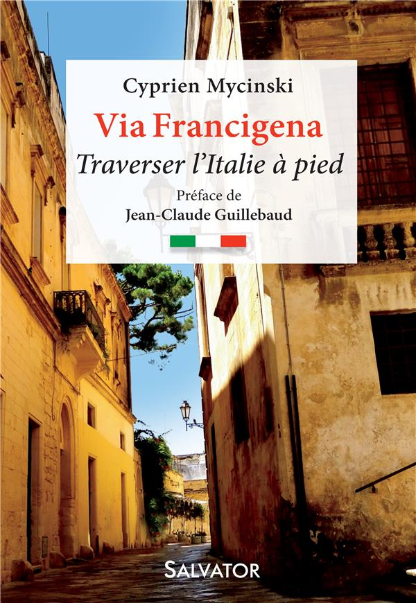VIA FRANCIGENA. TRAVERSER L'ITALIE A PIED