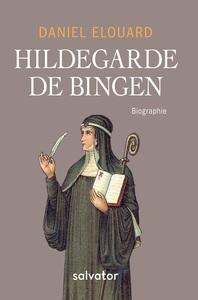 HILDEGARDE DE BINGEN. BIOGRAPHIE