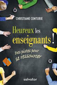 HEUREUX LES ENSEIGNANTS ! DES PISTES POUR SE RESSOURCER