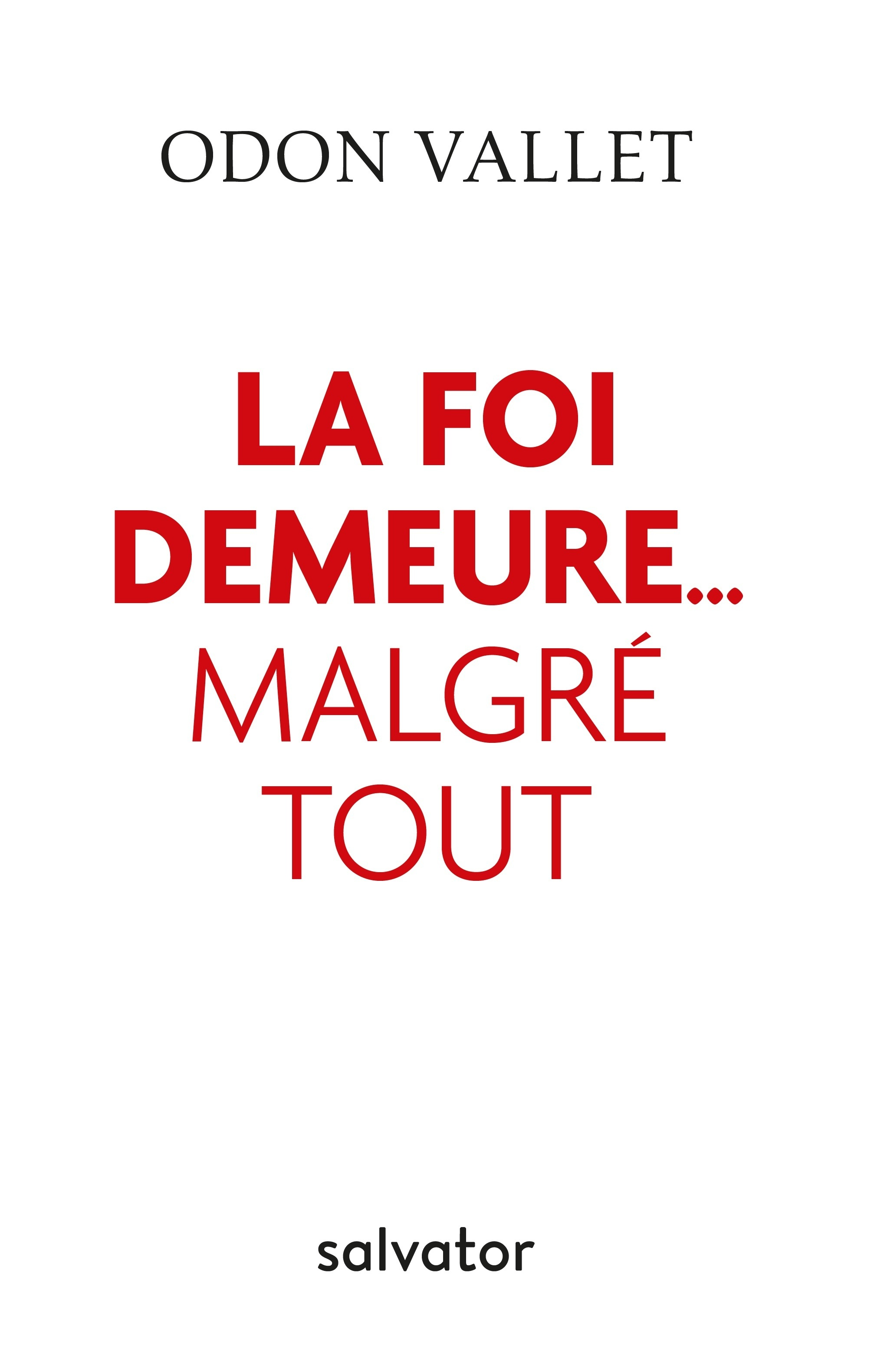 LA FOI DEMEURE... MALGRE TOUT