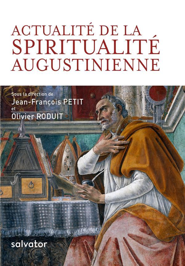 ACTUALITE DE LA SPIRITUALITE AUGUSTINIENNE