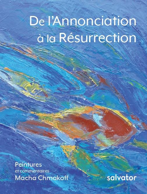 DE L'ANNONCIATION A LA RESURRECTION