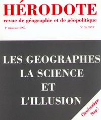 HERODOTE - NUMERO 76 - LES GEOGRAPHES, SCIENCES ET L'ILLUSION