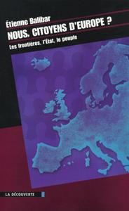 NOUS, CITOYENS D'EUROPE ? LES FRONTIERES, L'ETAT, LE PEUPLE