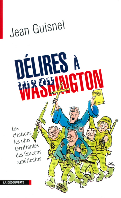 DELIRES A WASHINGTON LES CITATIONS LES PLUS TERRIFIANTES DES FAUCONS AMERICAINS