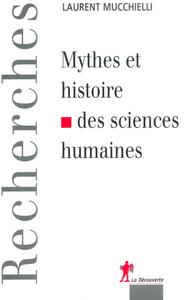 MYTHES ET HISTOIRE DES SCIENCES HUMAINES