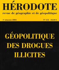 HERODOTE N112 GEOPOLITIQUE DES DROGUES ILLICITES