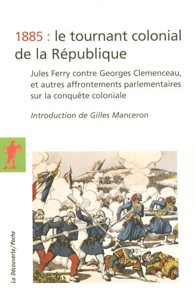 1885, LE TOURNANT COLONIAL DE LA REPUBLIQUE