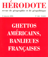 HERODOTE - NUMERO 122 - GHETTOS AMERICAINS, BANLIEUES FRANCAISES
