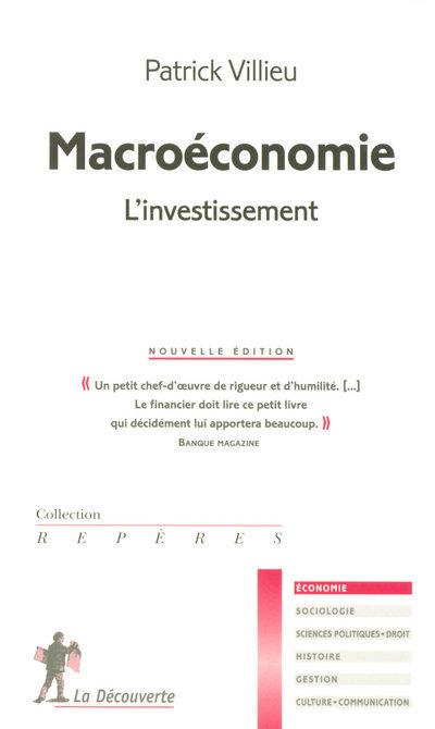 MACROECONOMIE : L'INVESTISSEMENT - NOUVELLE EDITION