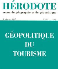HERODOTE - NUMERO 127 - GEOPOLITIQUE DU TOURISME