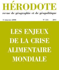 HERODOTE - NUMERO 131 - LES ENJEUX DE LA CRISE ALIMENTAIRE MONDIALE