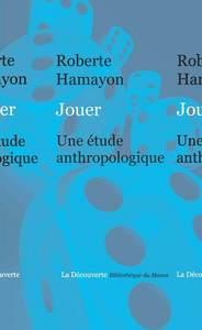 JOUER. UNE ENQUETE ANTHROPOLOGIQUE