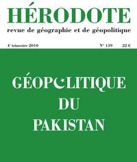 HERODOTE - NUMERO 139 - GEOPOLITIQUE DU PAKISTAN