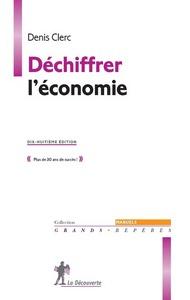 DECHIFFRER L'ECONOMIE - 18EME EDITION -
