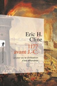 1177 AVANT J.-C. LE JOUR OU LA CIVILISATION S'EST EFFONDREE