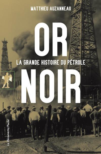 OR NOIR - LA GRANDE HISTOIRE DU PETROLE