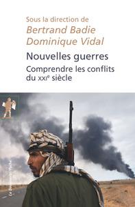 NOUVELLES GUERRES - COMPRENDRE LES CONFLITS DU XXIEME SIECLE