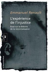 L'EXPERIENCE DE L'INJUSTICE - ESSAI SUR LA THEORIE DE LA RECONNAISSANCE