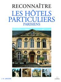 RECONNAITRE LES HOTELS PARTICULIERS PARISIENS