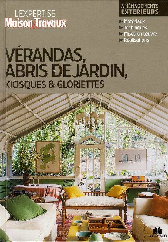 VERANDAS ABRIS DE JARDIN KIOSQUES ET GLORIETTES