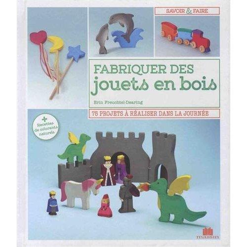 FABRIQUER DES JOUETS EN BOIS (S&F)