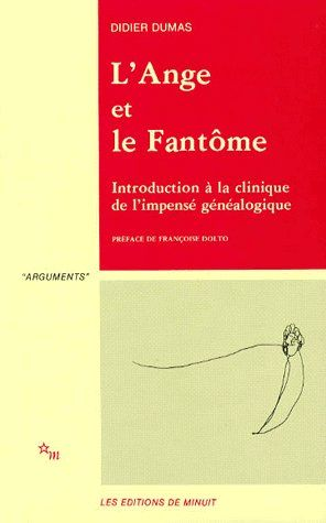 L ANGE ET LE FANTOME INTRODUCTION A LA CLINIQUE DE L IMPENSEE GENEALOGIQUE