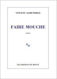 FAIRE MOUCHE